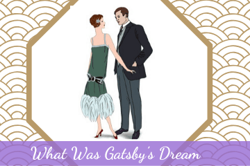 What Was Gatsby's Dream?