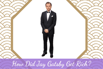 How Did Jay Gatsby Get Rich?