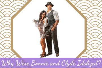 Why Were Bonnie and Clyde Idolized?