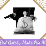 How Did Gatsby Make His Money?