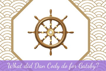 What did Dan Cody do for Gatsby in The Great Gatsby?
