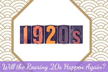 Will the Roaring 20s Happen Again?
