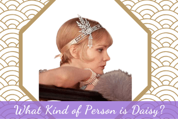 What Kind of Person is Daisy in the Great Gatsby?