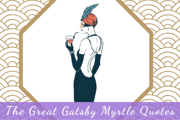 The Great Gatsby Myrtle Quotes