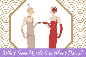 What Does Myrtle Say About Daisy?