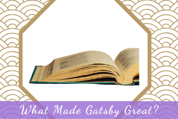 What Made Gatsby Great?