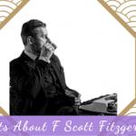 7 Interesting Facts About F Scott Fitzgerald