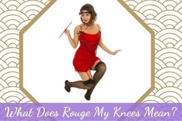 What Does Rouge My Knees Mean